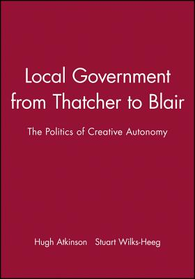 Local Government Since 1945 (Making Contemporary Britain) Cover Image