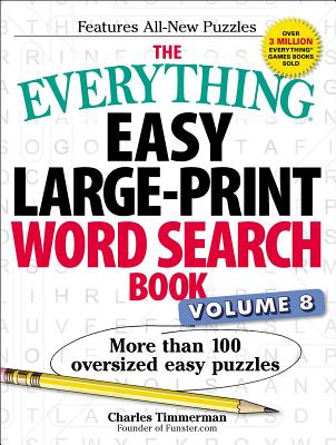 The Everything Easy Large-Print Word Search Book, Volume 8: More Than 100 Oversized Easy Puzzles (Everything® #8) Cover Image