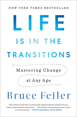 Life Is in the Transitions: Mastering Change at Any Age Cover Image