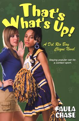 That's What's Up!: A Del Rio Bay Clique Novel Cover Image