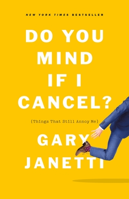 Do You Mind If I Cancel?: (Things That Still Annoy Me) Cover Image