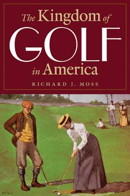 The Kingdom of Golf in America Cover