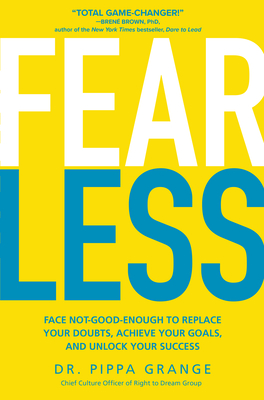 Fear Less: Face Not-Good-Enough to Replace Your Doubts, Achieve Your Goals, and Unlock Your Success Cover Image