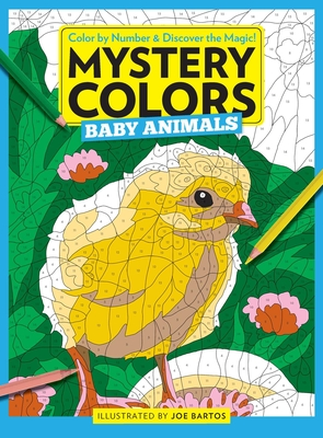 Mystery Colors: Baby Animals: Color By Number & Discover the Magic Cover Image
