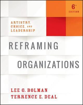 Reframing Organizations: Artistry, Choice, and Leadership Cover Image