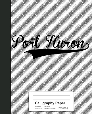 Calligraphy Paper: PORT HURON Notebook Cover Image