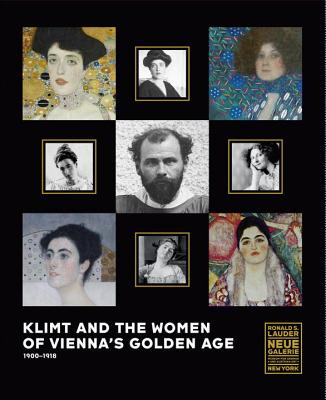 Klimt and the Women of Vienna's Golden Age, 1900-1918 Cover Image