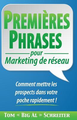 PREMIÈRES PHRASES pour Marketing de réseau: Comment mettre les prospects dans votre poche rapidement ! Cover Image