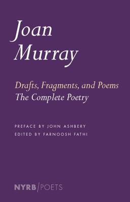 Drafts, Fragments, and Poems: The Complete Poetry (NYRB Poets) Cover Image