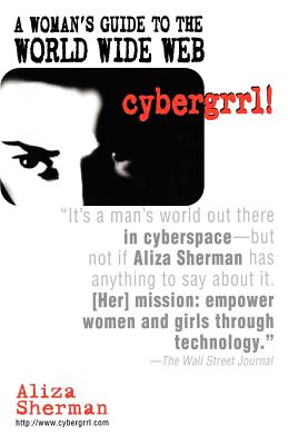 Cybergrrl! a Woman's Guide to the World Wide Web Cover Image