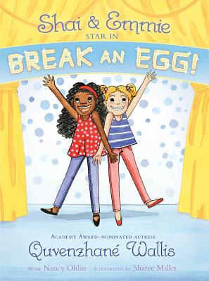 Shai & Emmie Star in Break an Egg! by Quvenzhane Wallis