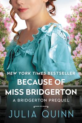 Because of Miss Bridgerton: A Bridgerton Prequel Cover Image