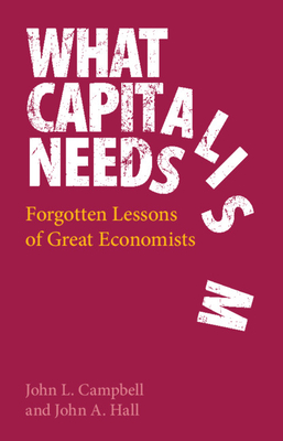What Capitalism Needs: Forgotten Lessons of Great Economists Cover Image