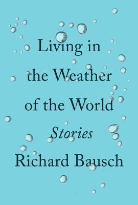 Living in the Weather of the World: Stories Cover Image