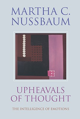 Upheavals of Thought: The Intelligence of Emotions Cover Image
