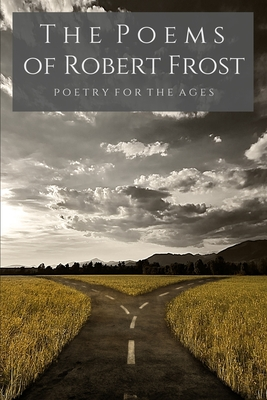 The Poems of Robert Frost: Poetry for the Ages Cover Image
