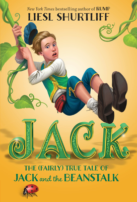 Jack: The (Fairly) True Tale of Jack and the Beanstalk Cover Image