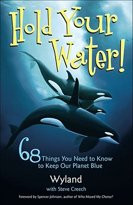 Hold Your Water!: 68 Things You Need to Know to Keep Our Planet Blue Cover Image