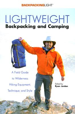 Lightweight Backpacking & Camping: A Field Guide to Wilderness Hiking Equipment, Technique & Style Cover Image
