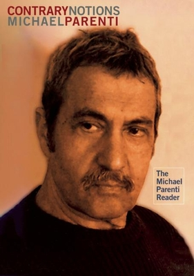 Contrary Notions: The Michael Parenti Reader Cover Image