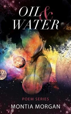 Oil & Water: Poem series Cover Image