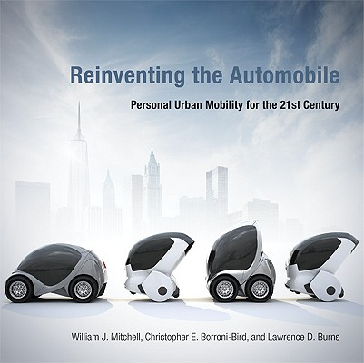 Reinventing the Automobile: Personal Urban Mobility for the 21st Century Cover Image