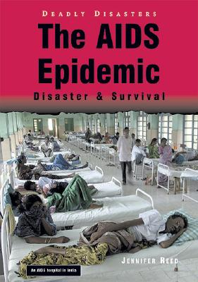 The AIDS Epidemic: Disaster & Survival (Deadly Disasters) Cover Image