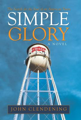 Simple Glory: The Search for the Soul of an American Town Cover Image