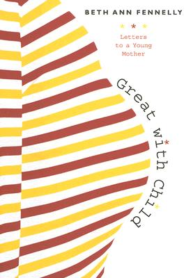 Great with Child: Letters to a Young Mother Cover Image