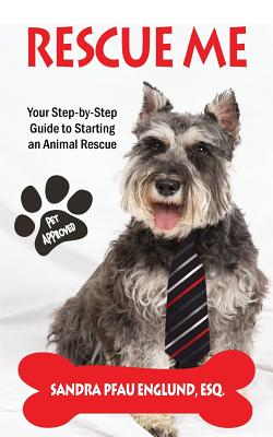 Rescue Me: Your Step-by-Step Guide to Starting an Animal Rescue Cover Image