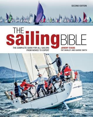 The Sailing Bible: The Complete Guide for All Sailors from Novice to Expert Cover Image
