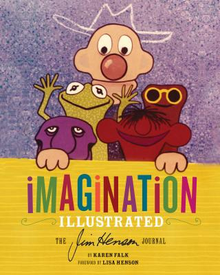 Imagination Illustrated: The Jim Henson Journal Cover Image