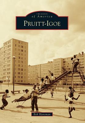 Pruitt-Igoe (Images of America (Arcadia Publishing)) Cover Image