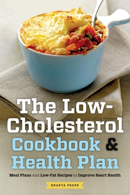 Low Cholesterol Cookbook & Health Plan: Meal Plans and Low-Fat Recipes to Improve Heart Health Cover Image