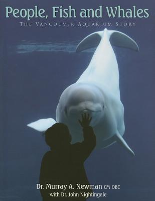 People, Fish and Whales: The Vancouver Aquarium Story Cover Image