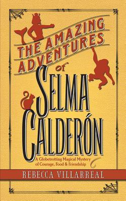 The Amazing Adventures of Selma Calderon Cover