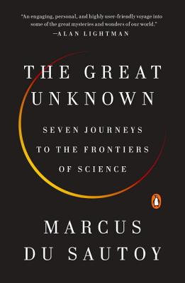 The Great Unknown: Seven Journeys to the Frontiers of Science Cover Image