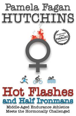 Hot Flashes and Half Ironmans Cover