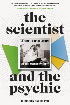 The Scientist and the Psychic: A Son's Exploration of His Mother's Gift Cover Image