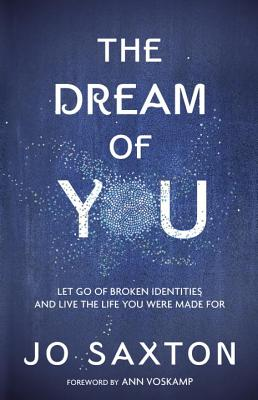 The Dream of You: Let Go of Broken Identities and Live the Life You Were Made for Cover Image