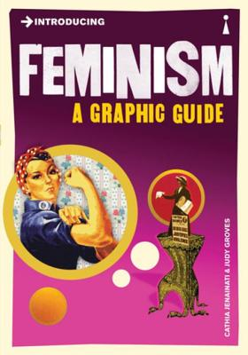 Introducing Feminism: A Graphic Guide: A Graphic Guide Cover Image