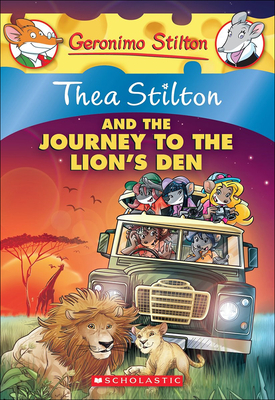 Thea Stilton and the Journey to the Lion's Den (Geronimo Stilton: Thea Stilton #17) Cover Image