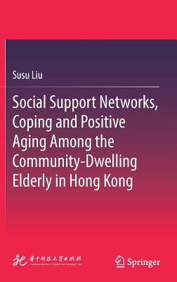 Social Support Networks, Coping and Positive Aging Among the Community-Dwelling Elderly in Hong Kong Cover Image