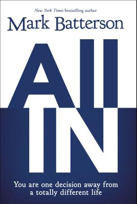 All In*: You Are One Decision Away from a Totally Different Life Cover Image