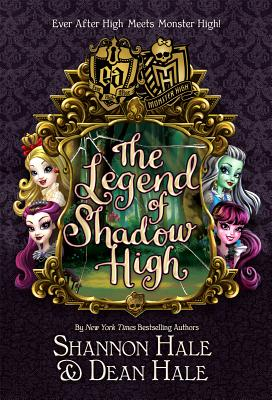 The Legend of Shadow High by Shannon and Dean Hale