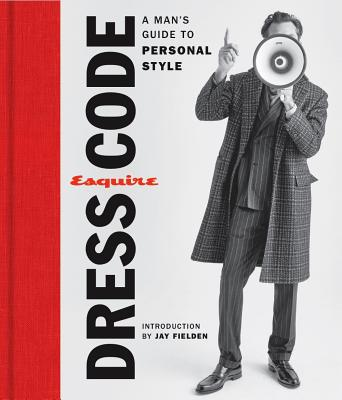 Esquire Dress Code: A Man's Guide to Personal Style Cover Image