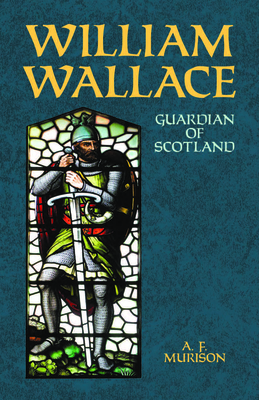William Wallace: Guardian of Scotland Cover Image
