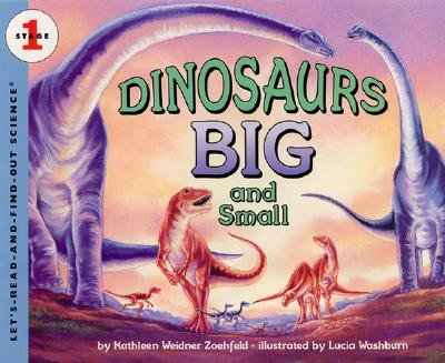 Dinosaurs Big and Small (Let's-Read-and-Find-Out Science 1) Cover Image