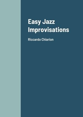 Easy Jazz Improvisations: Riccardo Chiarion Cover Image