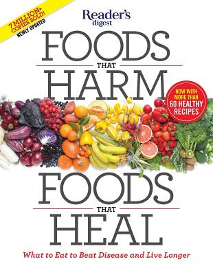 Foods That Harm, Foods That Heal: What to Eat to Beat Disease and Live Longer Cover Image